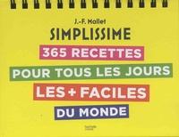 Jean-François Mallet - 365 recettes pour tous les jours - Les + faciles du monde.
