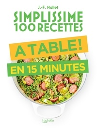Jean-François Mallet - A table en 15 minutes.
