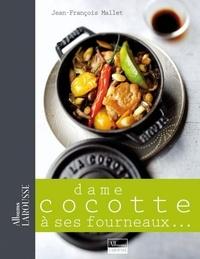 Jean-François Mallet - Dame cocotte à ses fourneaux ....
