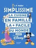 Jean-François Mallet - La cuisine en famille la + facile du monde avec Disney.
