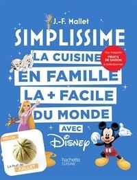 Jean-François Mallet - La cuisine en famille la + facile du monde avec Disney - Avec 1 magnet Fruits de saison à collectionner.