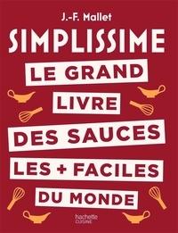 Jean-François Mallet - Le grand livre des sauces les + faciles du monde.