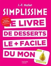 Jean-François Mallet - Le livre de desserts le + facile du monde - Avec 1 magnet à collectionner.