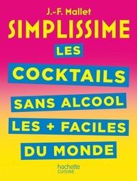 Jean-François Mallet - Les cocktails sans alcool les + faciles du monde.
