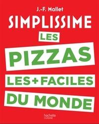 Jean-François Mallet - Les pizzas les + faciles du monde.