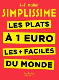 Jean-François Mallet - Les plats à 1 euro les plus faciles du monde.
