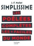 Jean-François Mallet - Les poêlées complètes les + faciles du monde.