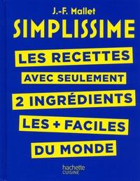 Ebooks finder téléchargement gratuit Les recettes avec seulement 2 ingrédients les plus faciles au monde in French par Jean-François Mallet