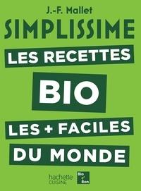 Jean-François Mallet - Les recettes bio les + faciles du monde.