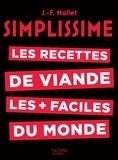 Jean-François Mallet - Les recettes de viande les plus faciles du monde.