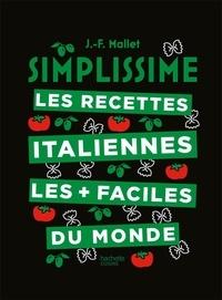 Jean-François Mallet - Les recettes italiennes les plus faciles du monde.