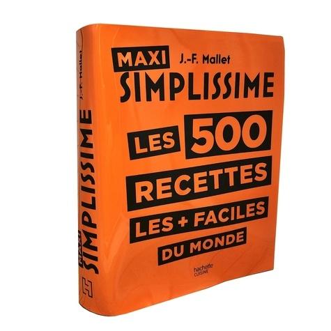 Maxi Simplissime. Les 500 recettes les + faciles du monde