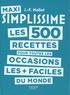 Jean-François Mallet - Maxi Simplissime - Les 500 recettes pour toutes les occasions les + faciles du monde.