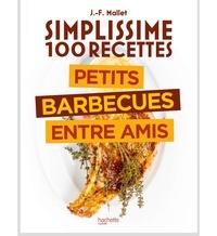 Jean-François Mallet - Petits barbecues entre amis.