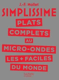 Jean-François Mallet - Plats complets au micro-ondes les + faciles du monde.