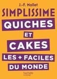 Jean-François Mallet - Quiches et cakes les + faciles du monde.