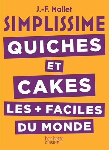 Quiches et cakes les + faciles du monde