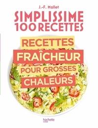 Jean-François Mallet - Recettes fraîcheur pour grosses chaleurs.