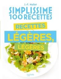 Jean-François Mallet - Recettes légères, légères.