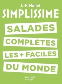 Jean-François Mallet - Salades complètes les plus faciles du monde.
