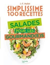 Jean-François Mallet - Salades pour les gourmand(e)s.