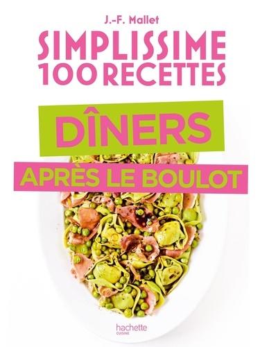 Simplissime 100 recettes dîner après le boulot
