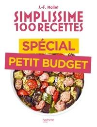 Jean-François Mallet - Simplissime 100 recettes spécial petit budget.