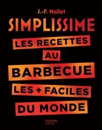 Jean-François Mallet - Simplissime Barbecue - Les recettes au barbecue les plus faciles du monde.
