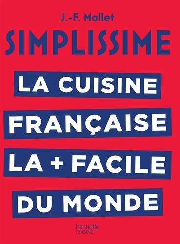 Jean-François Mallet - Simplissime La cuisine française.