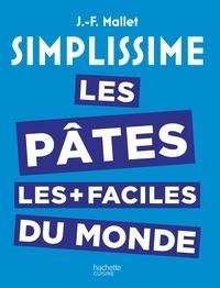 Jean-François Mallet - Simplissime les Pâtes les plus faciles du monde.