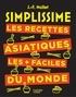 Jean-François Mallet - SIMPLISSIME Les recettes asiatiques les + faciles du monde.