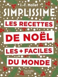 Jean-François Mallet - Simplissime Les recettes de Noël les plus faciles du monde Nouvelle édition.