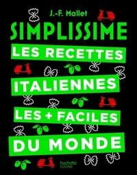 Jean-François Mallet - Simplissime Les recettes italiennes les + faciles du monde.