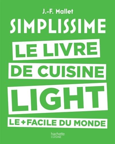 Jean-François Mallet - Simplissime - Light - Le livre de cuisine light le + facile du monde.