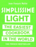 Jean-François Mallet - Simplissime Light - The Easiest Cookbook in the World.