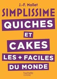 Jean-François Mallet - SIMPLISSIME Quiches et Cakes les plus faciles du monde.