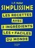 Jean-François Mallet - SIMPLISSIME - Recettes à 2 ingrédients - Les recettes avec seulement 2 ingrédients les + faciles du monde.