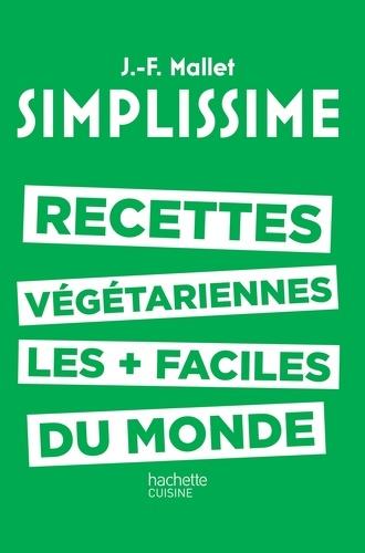Jean-François Mallet - Simplissime - Recettes végétariennes - Les recettes végétariennes les + faciles du monde.