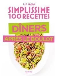 Jean-François Mallet - Simplissime Spécial dîner après le boulot.