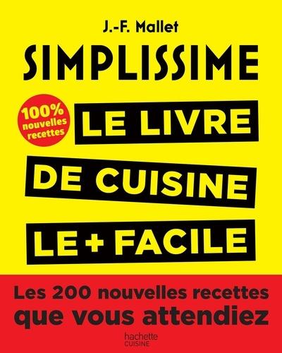 Simplissime. Le livre de cuisine le + facile du monde, 100% nouvelles recettes