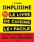 Jean-François Mallet - Simplissime - Le livre de cuisine le + facile du monde, 100% nouvelles recettes.