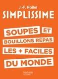 Jean-François Mallet - Soupes et bouillons les plus faciles du monde.