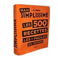 Jean-François Mallet - Super Simplissime - Les 500 meilleures recettes les + faciles du monde.