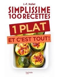Jean-François Mallet - Un plat et c'est tout.