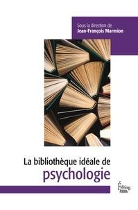 Jean-François Marmion - Bibliothèque idéale de psychologie.