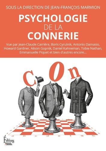 Psychologie de la connerie - Jean-François Marmion - Format PDF - 9782361065119 - 14,99 €