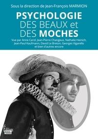 Jean-François Marmion - Psychologie des beaux et des moches.