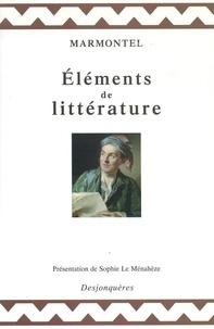 Jean-François Marmontel - Eléments de littérature.