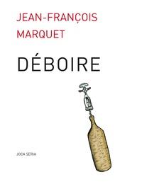 Jean-François Marquet - Déboire.
