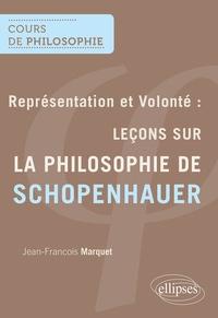 Jean-François Marquet - Représentation et volonté : leçons sur la philosophie de Schopenhauer - Séminaire de recherche 1997-1998.